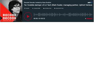 Upfront Venture's Mark Suster Talks LA Tech With Kara Swisher on Recode Decode Podcast Thumbnail