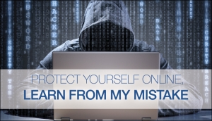 Protect Yourself Online, Learn From My Mistake Thumbnail