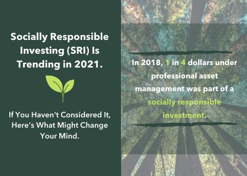 Socially Responsible Investing (SRI) Is Trending in 2021. If You Haven't Considered It, Here's What Might Change Your Mind Thumbnail
