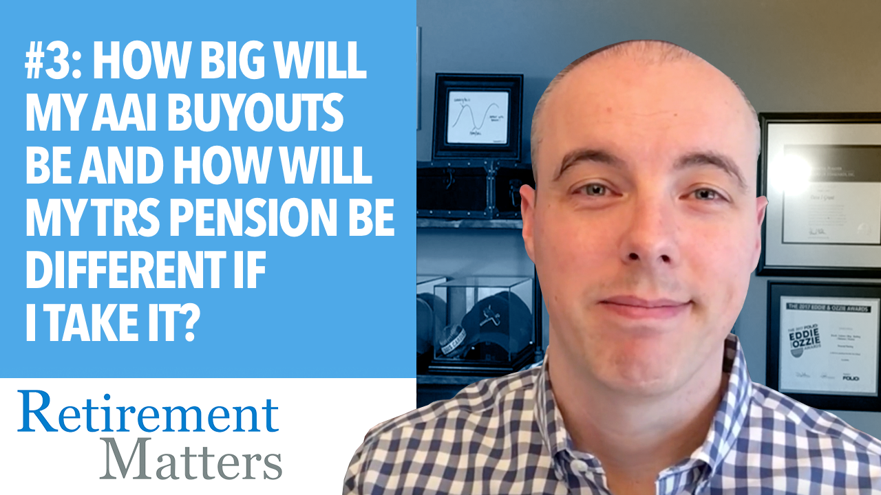 How Big Will My AAI Buyouts Be and How Will My TRS Pension be Different If I Take It? Thumbnail