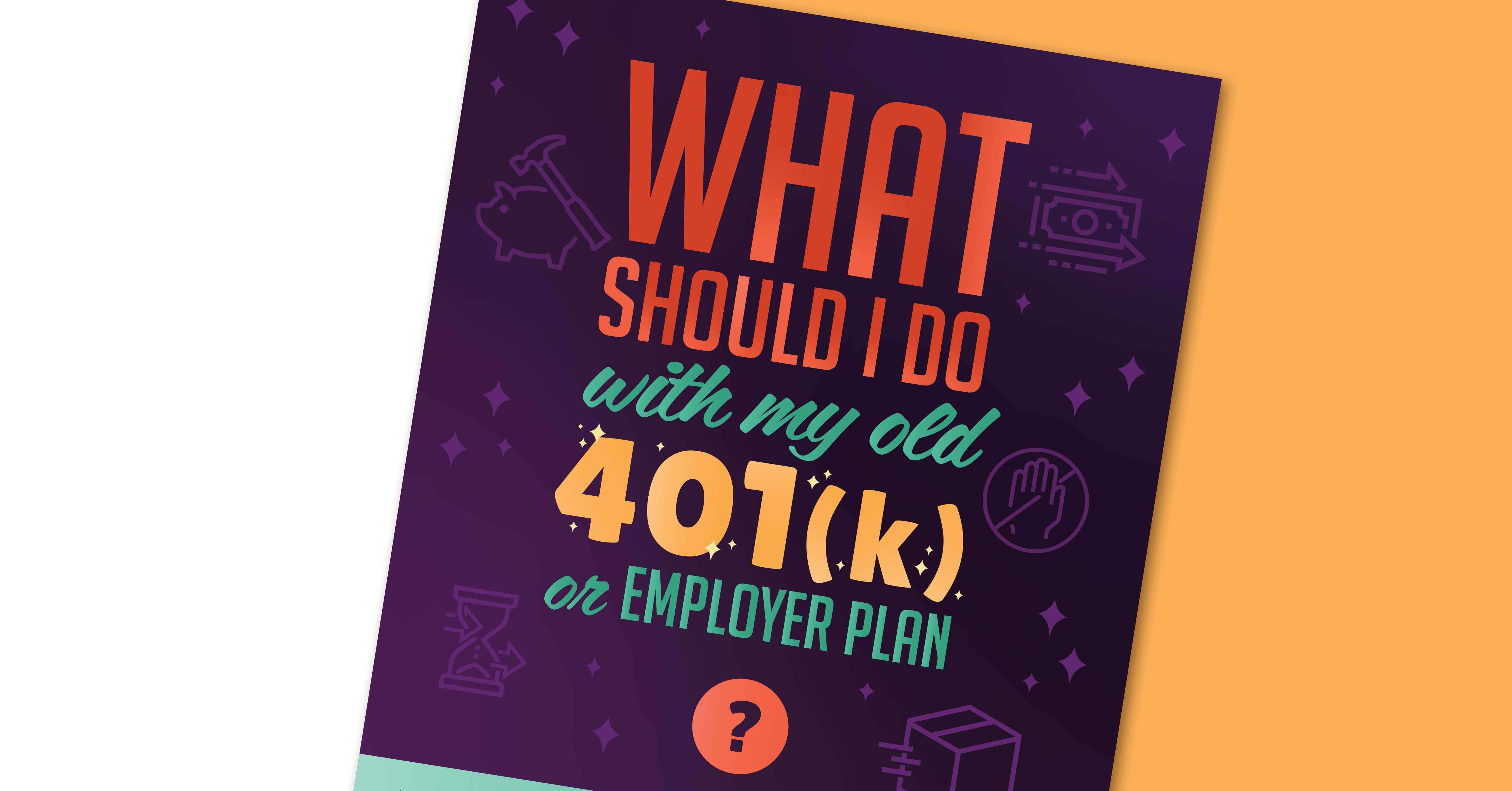 What Should I Do With My Old 401(k) or Employer Plan? Thumbnail