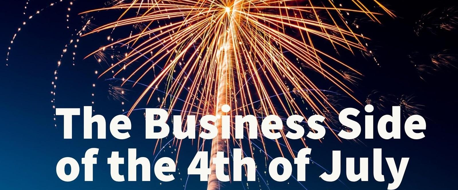 The Business Side of the 4th of July Thumbnail