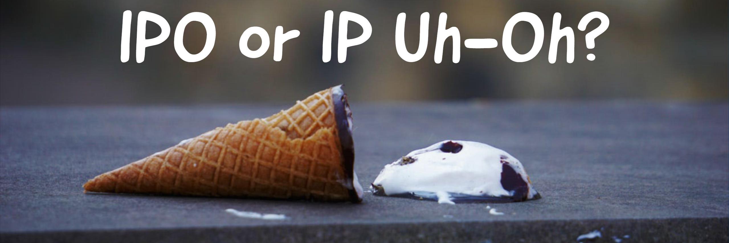 IPO or IP Uh-Oh? Thumbnail
