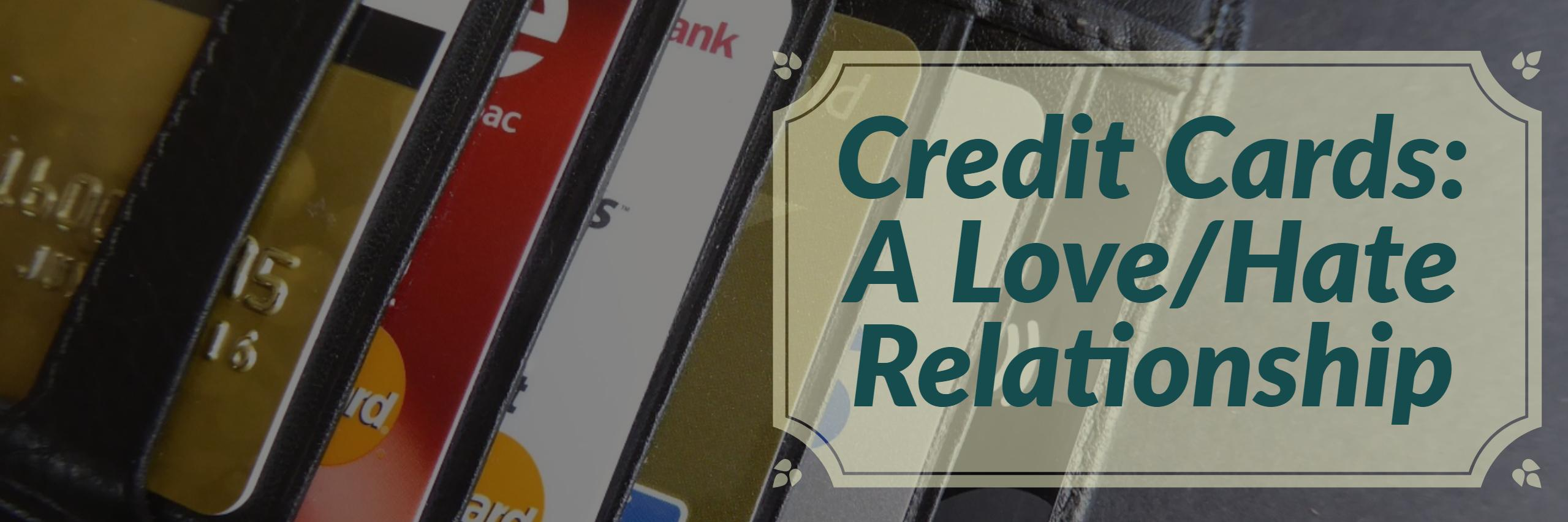 Credit Cards: A Love/Hate Relationship Thumbnail