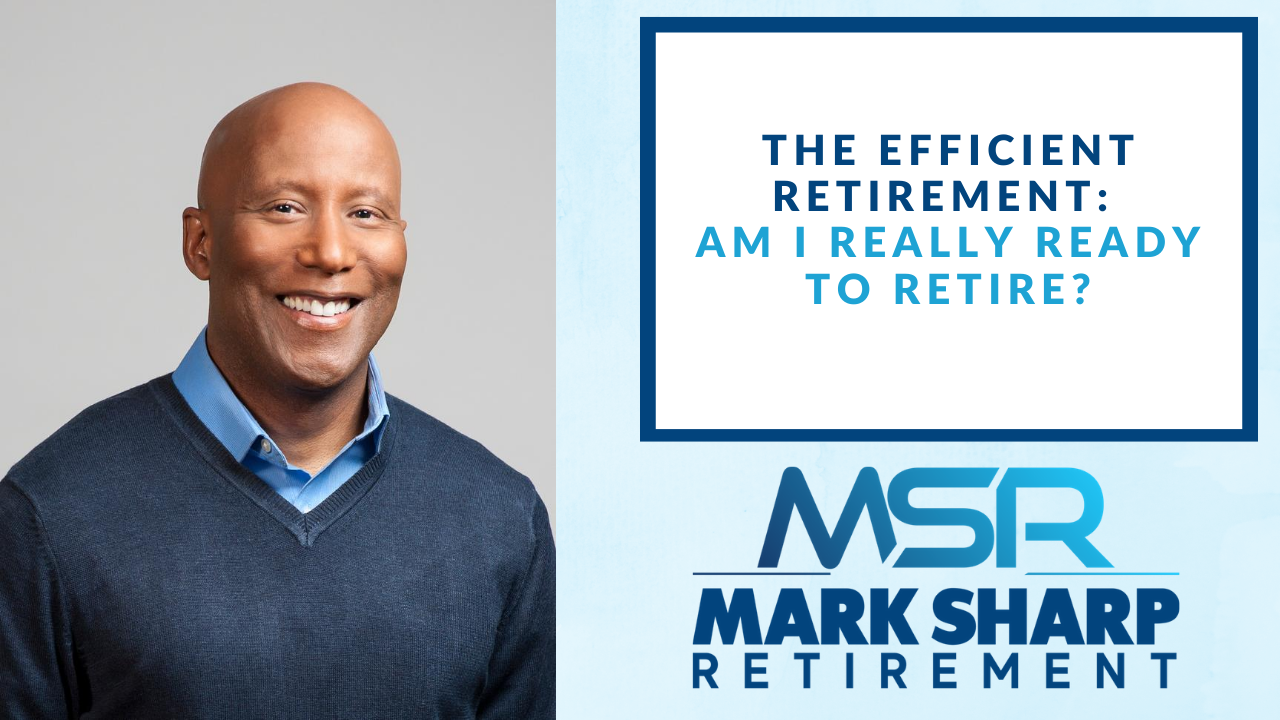 The Efficient Retirement: Am I really ready to retire? Thumbnail
