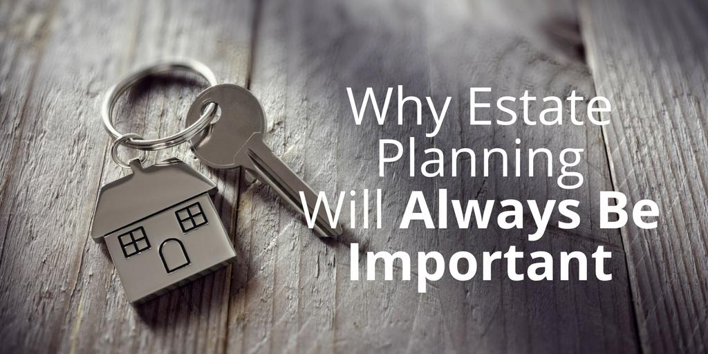 Why Estate Planning Will Always Be Important Thumbnail