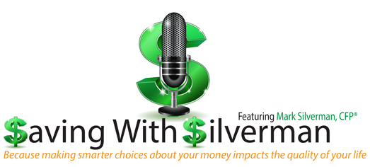 Saving With Silverman featuring Mark Silverman CFP