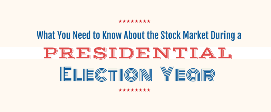 What You Need to Know About the Stock Market During a Presidential Election Year Thumbnail