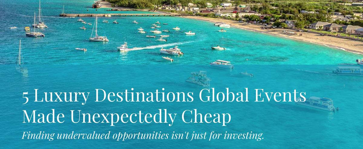 5 Luxury Destinations Global Events Made Unexpectedly Cheap Thumbnail