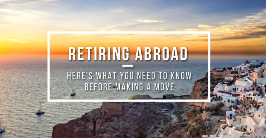Is Retiring Abroad the Best Choice for You? Thumbnail