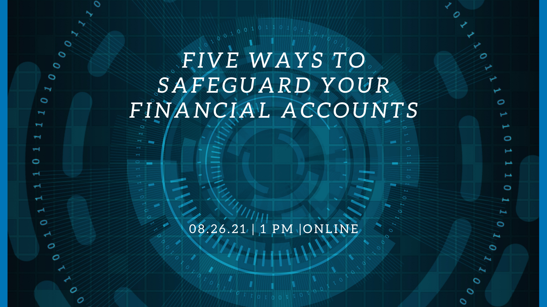 Recorded Webinar: Five Ways To Safeguard Your Financial Accounts Thumbnail