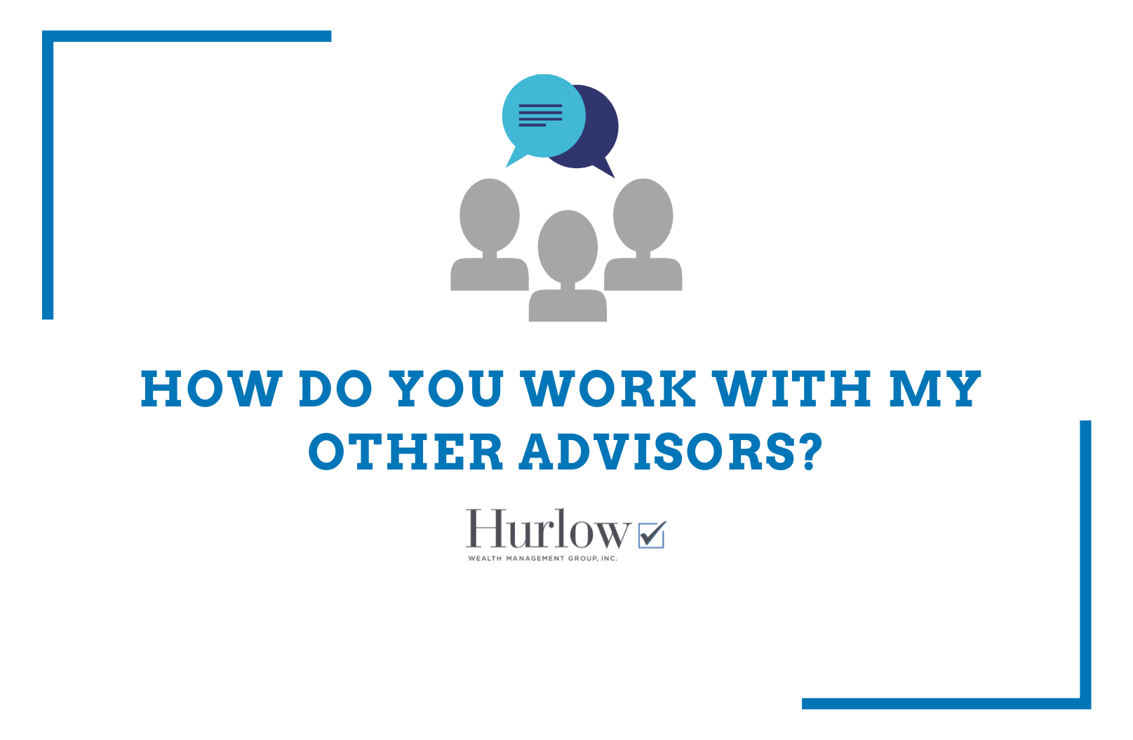 We coordinate with attorneys, accountants, insurance agents and other advisors Thumbnail