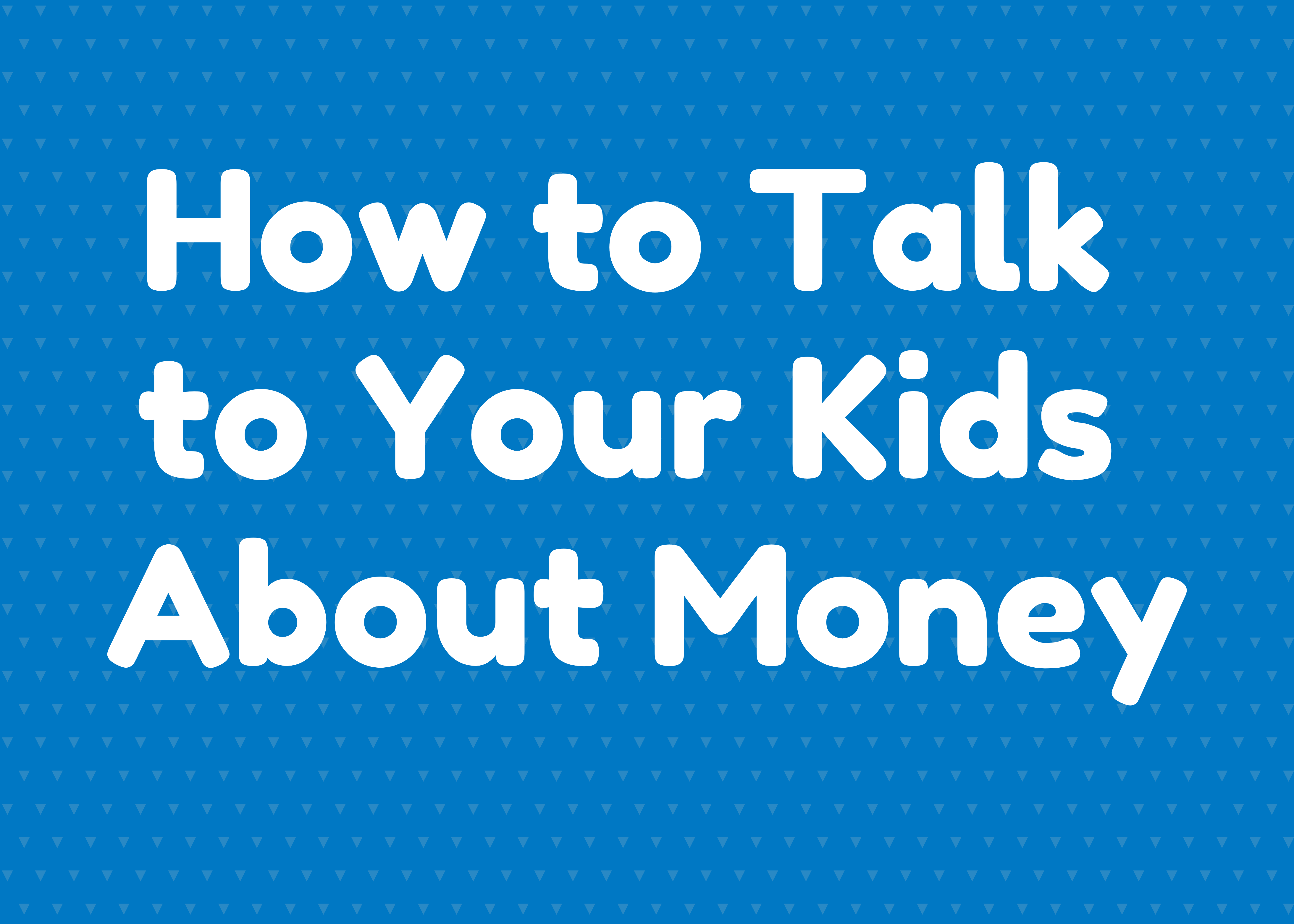 [Infographic] How to Talk to Your Kids About Money Thumbnail