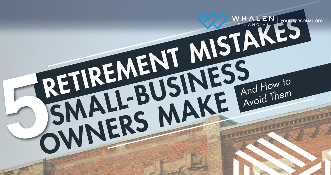 5 Retirement Mistakes Small Business Owners Make Thumbnail