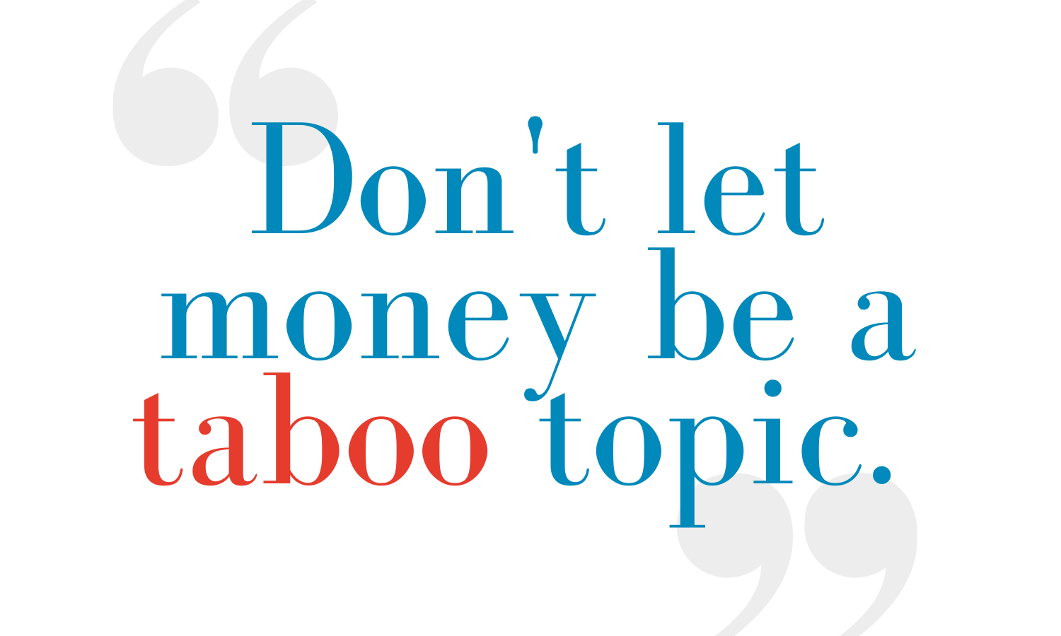 """""""Don't let money be a taboo topic."""" - Stephen Fletcher"""