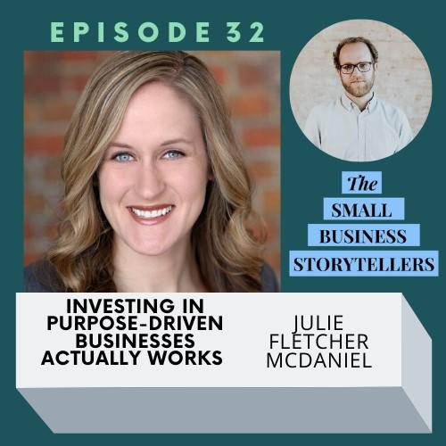 Investing in Purpose-Driven Businesses Actually Works: An Interview with Julie Fletcher McDaniel Thumbnail