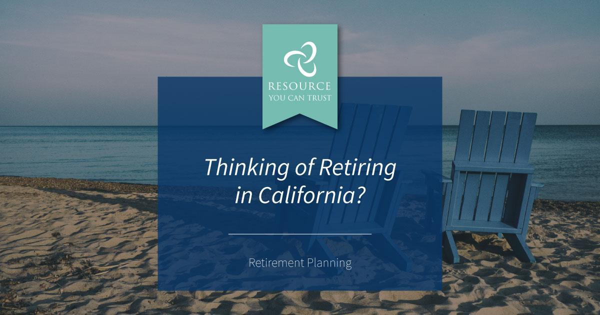 Thinking of Retiring in California? — Chatterton & Associates