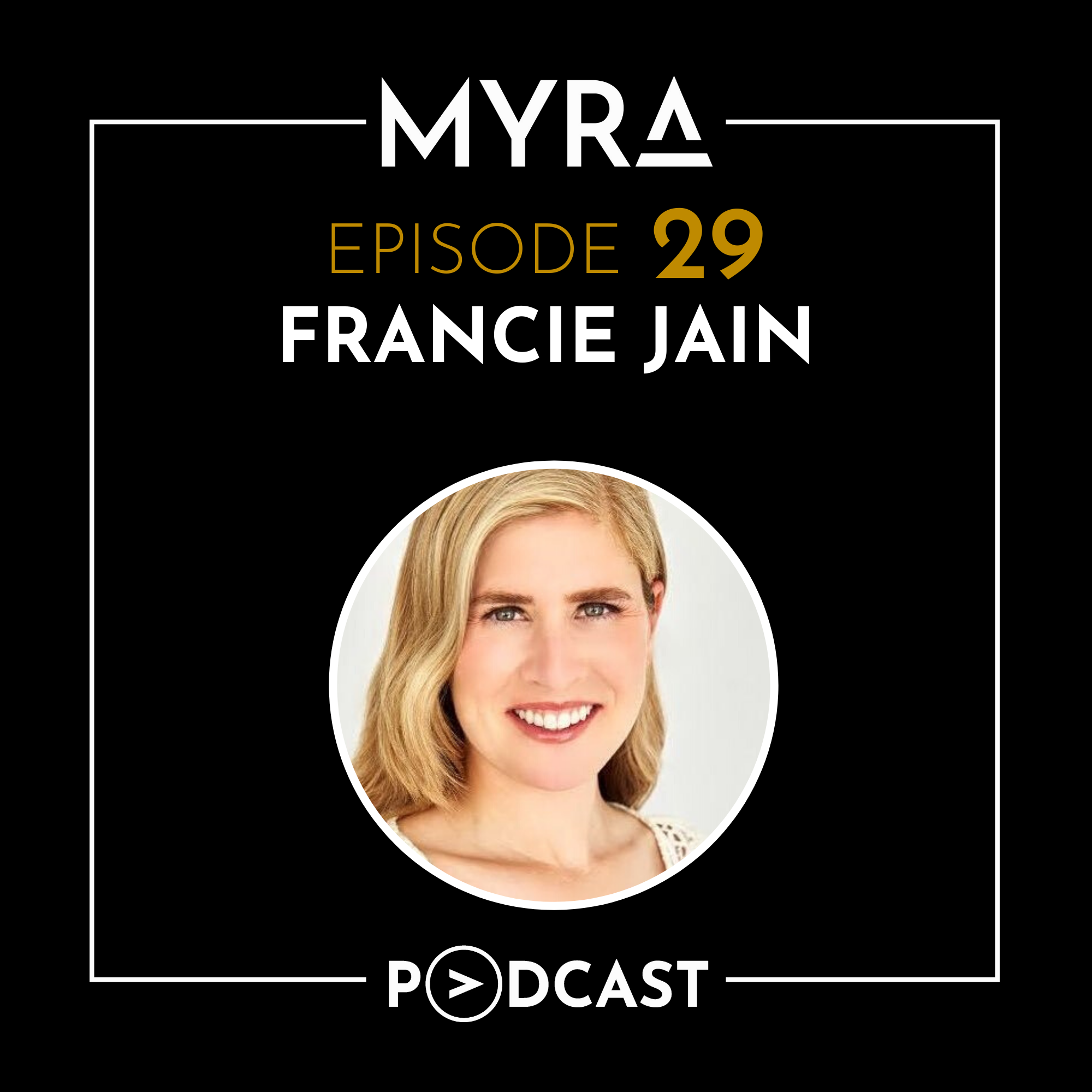 Ep #029: Affordable Career Development with Francie Jain Thumbnail