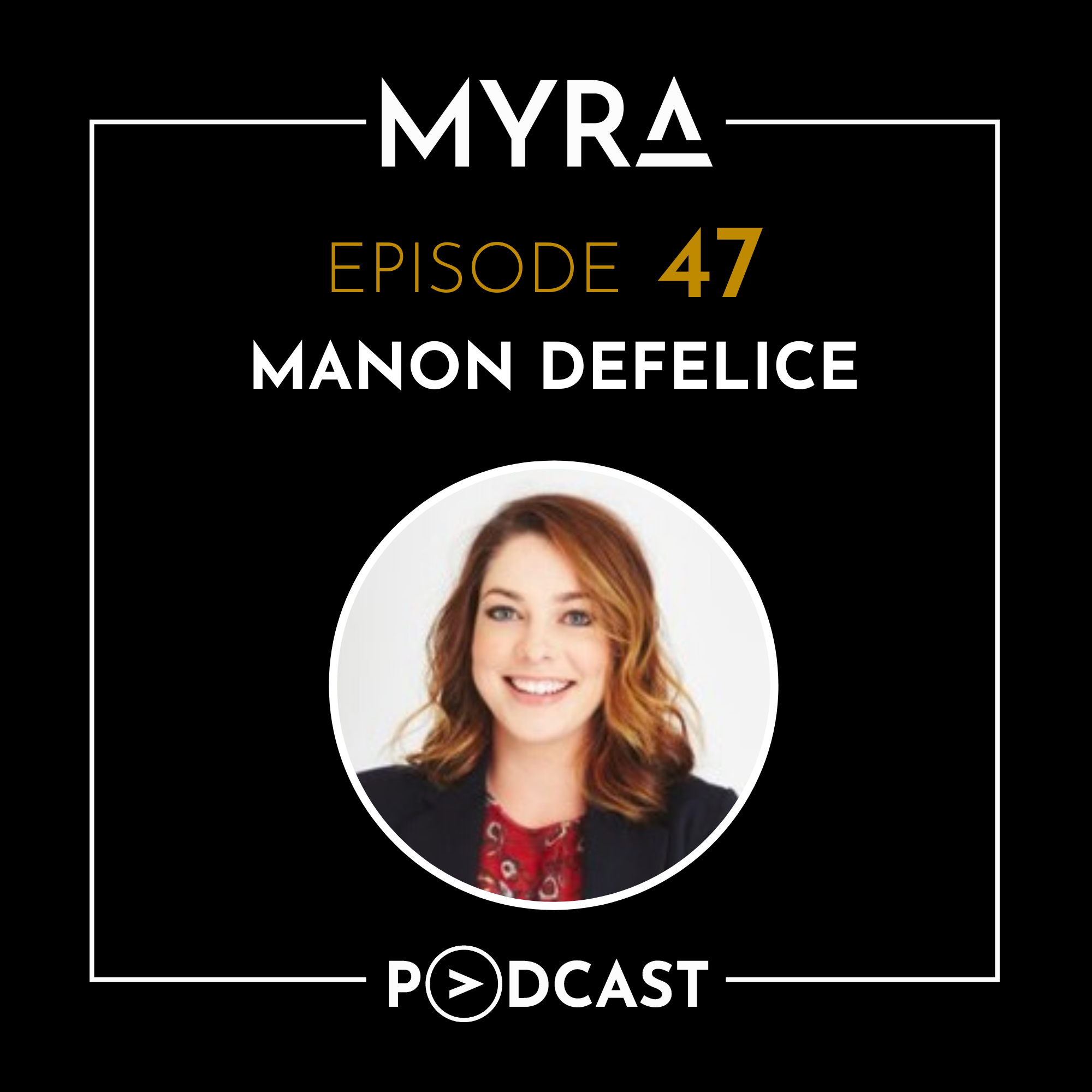 Ep #047: Bridging Gaps and Filling Needs with Manon DeFelice Thumbnail