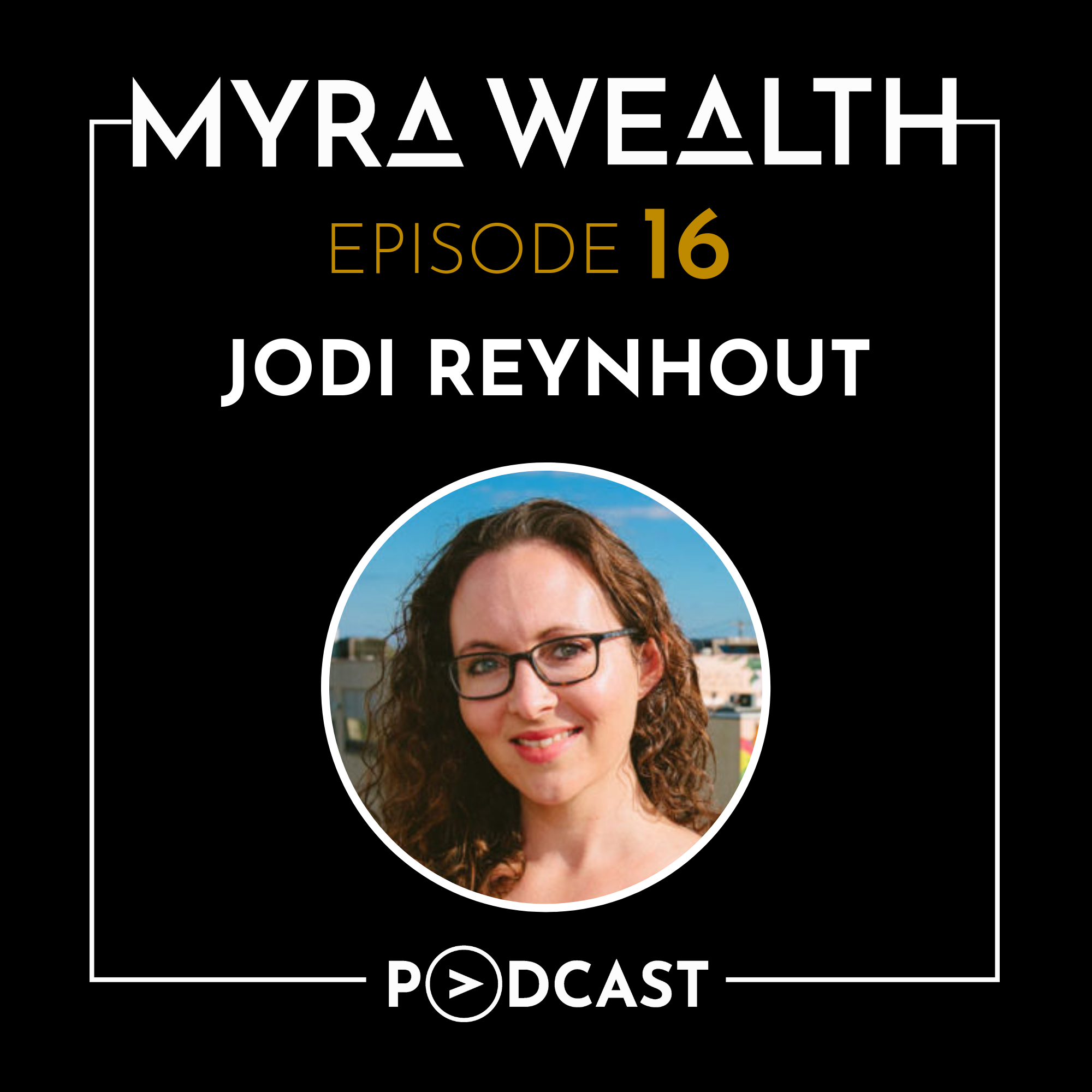 Ep #016: Strengthening Communities and Making a Meaningful Impact with Jodi Reynhout Thumbnail