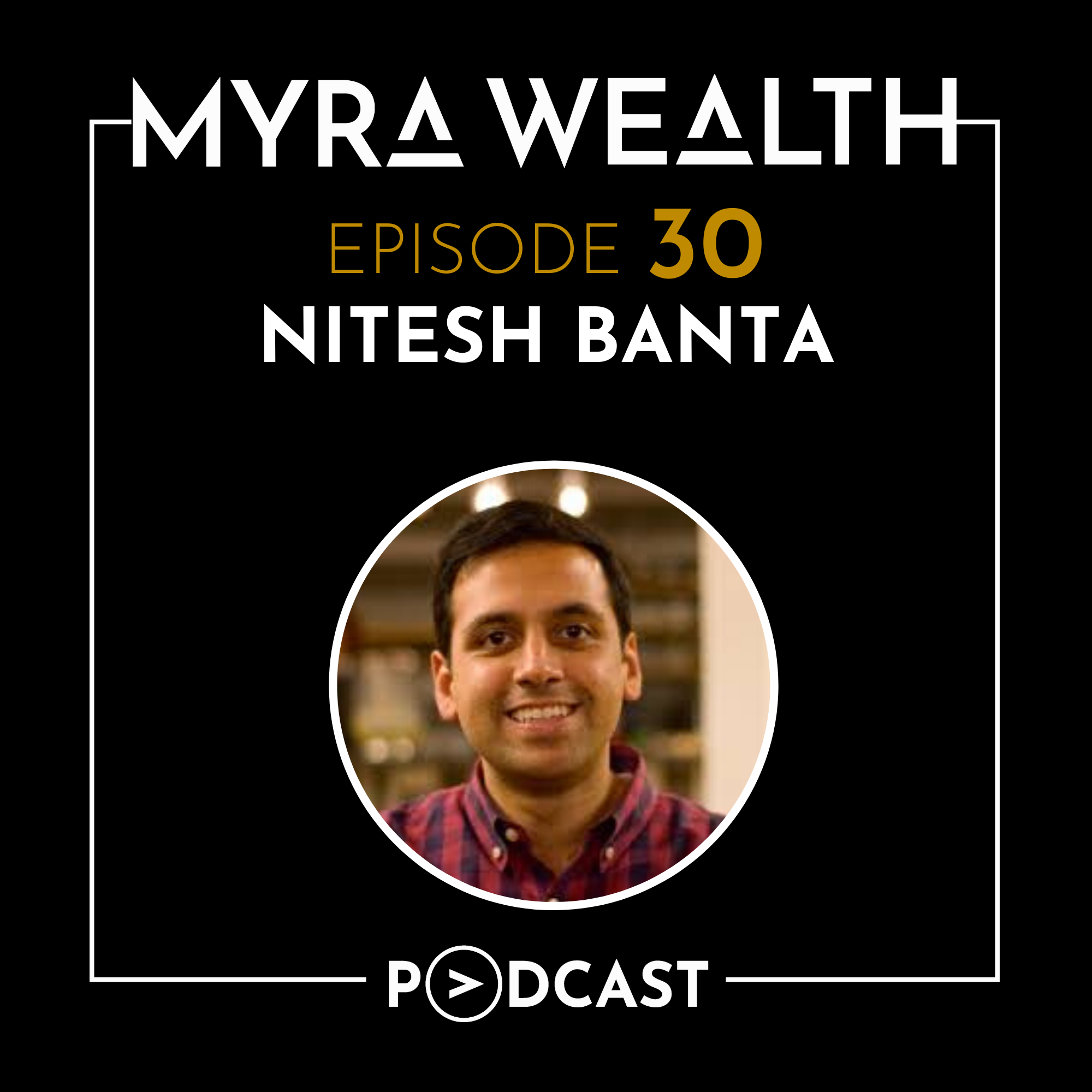 Ep 030: Reducing Friction for First-Time Entrepreneurs with Nitesh Banta Thumbnail