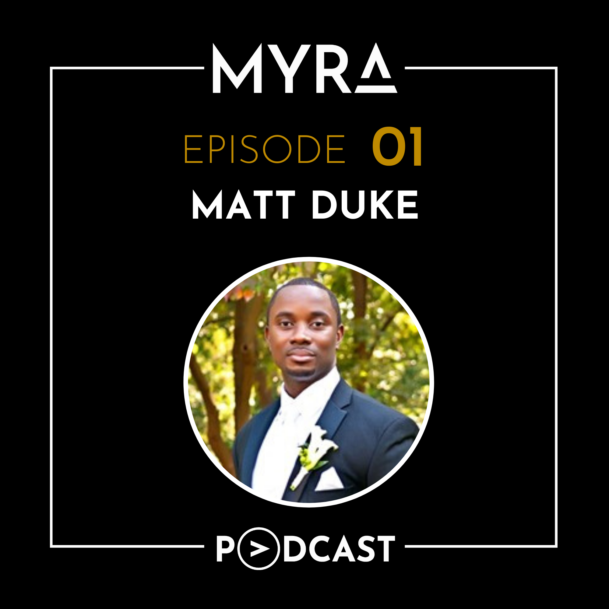 Ep #001: Taking the Entrepreneurial Leap and Leaving a Legacy with Matt Duke Thumbnail