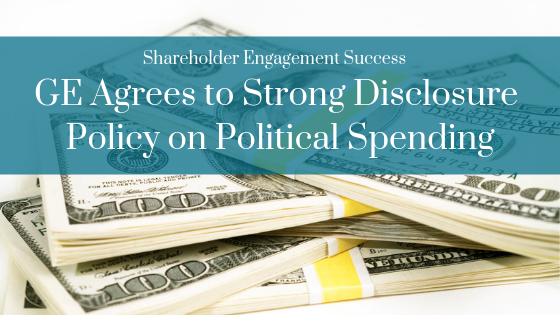 Press Release: General Electric Embraces Broader Disclosure of Political Spending – Dialogue Spurred by Shareholder Engagement Thumbnail