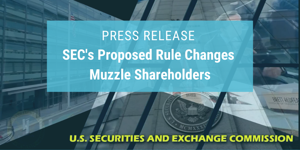 Press Release: SEC's Proposed Rule Changes Muzzle Shareholders and Shield CEOs From Accountability Thumbnail