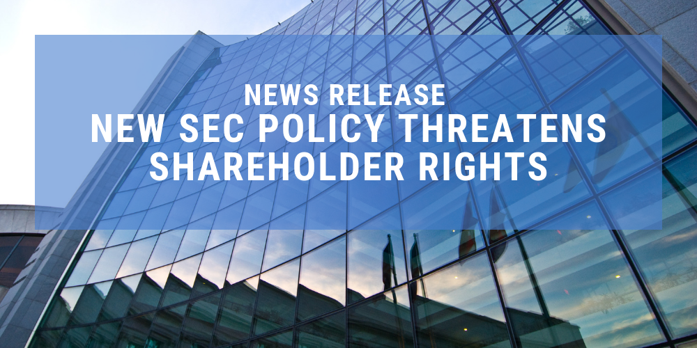 News Release: New SEC Policy Signaling Selective Enforcement of Shareholder Proposal Rule Threatens Shareholder Rights Thumbnail