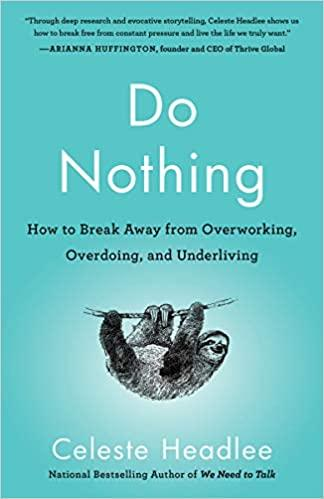 Do Nothing: How to Break Away from Overworking, Overdoing, and Underliving - Recommended Book Thumbnail