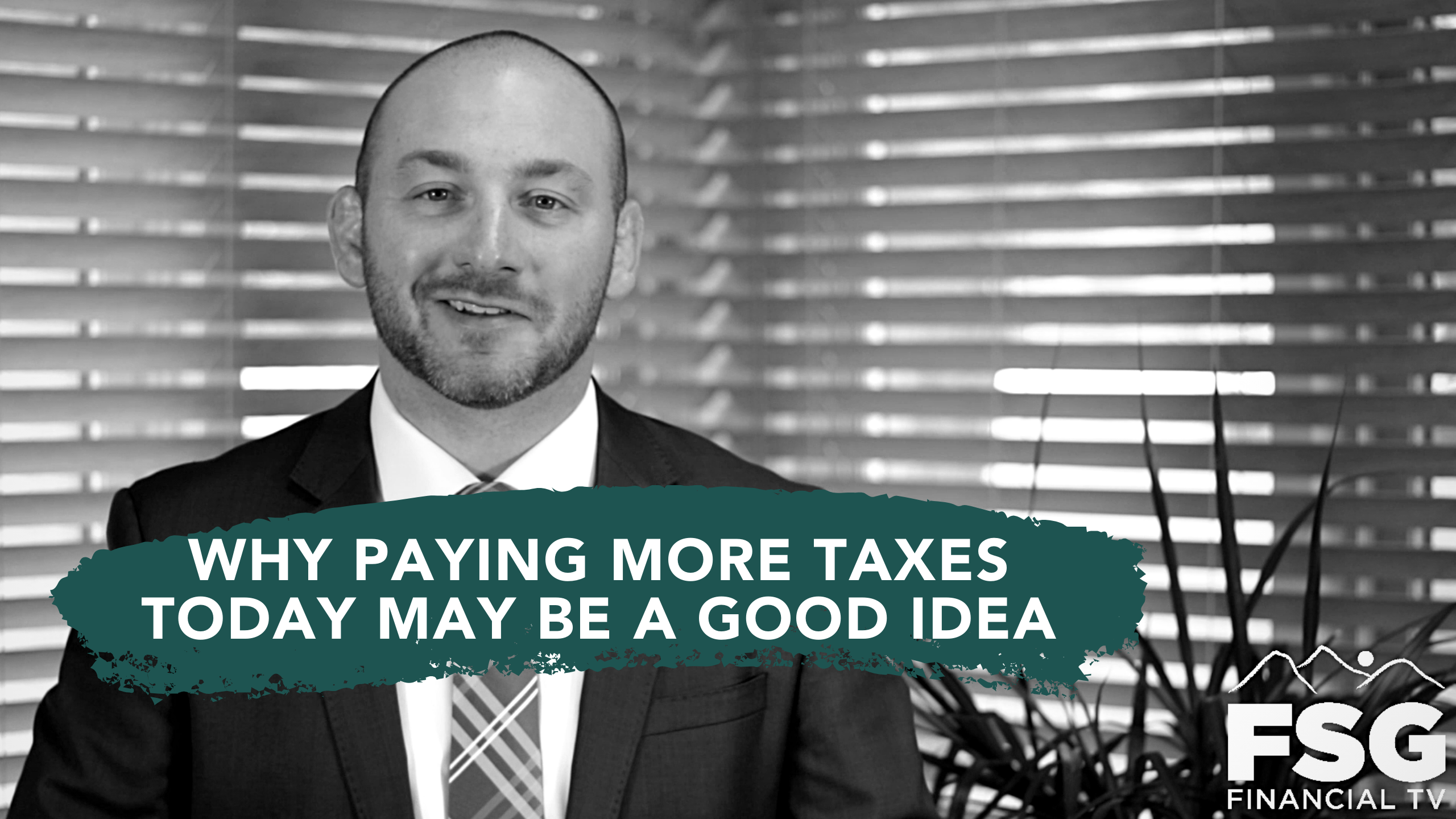 Educational Moment: Why Paying More Taxes Today May Be a Good Idea Thumbnail