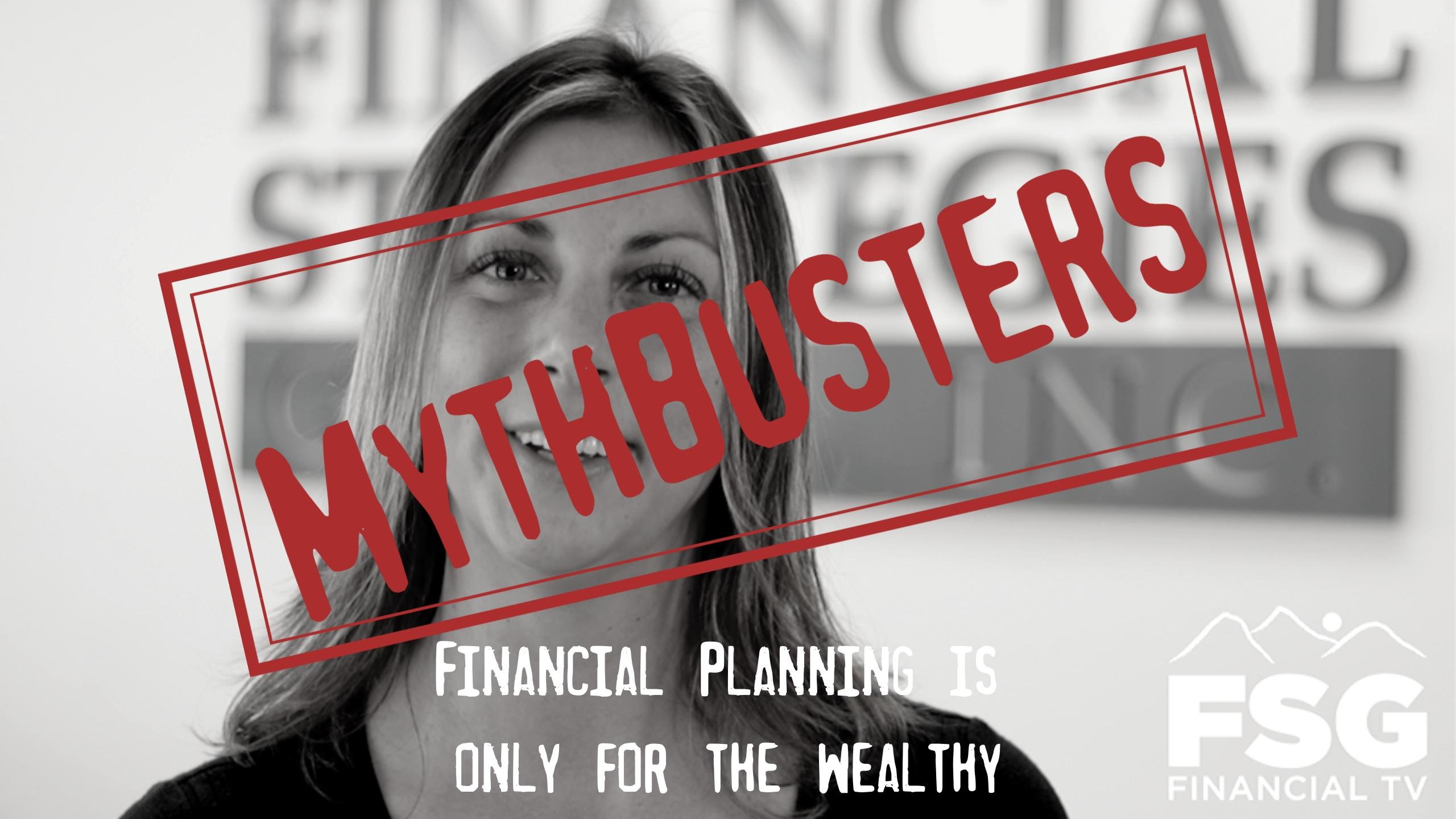 MythBusters: Financial Planning Is Only for the Wealthy Thumbnail