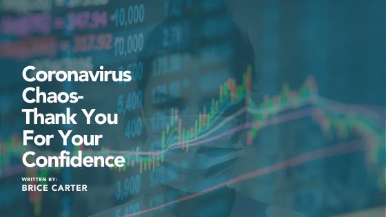 Coronavirus Chaos - Thank You For Your Confidence Thumbnail