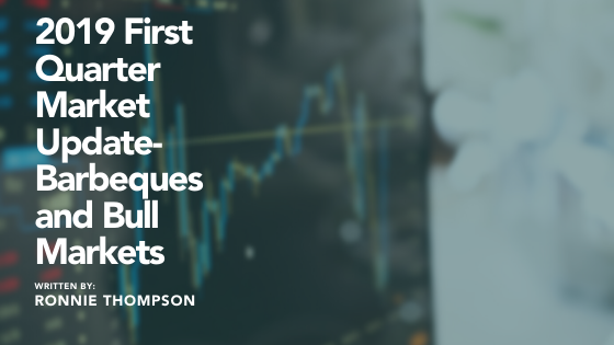 2019 First Quarter Market Update- Barbeques and Bull Markets Thumbnail