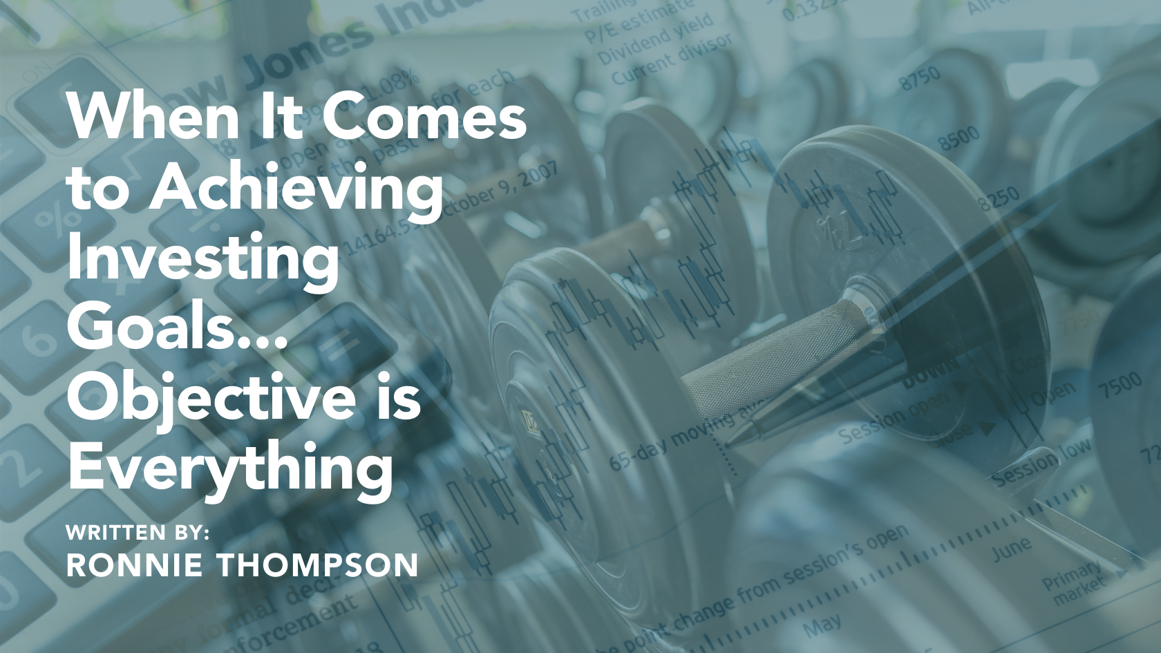 When It Comes to Achieving Investing Goals... Objective is Everything Thumbnail