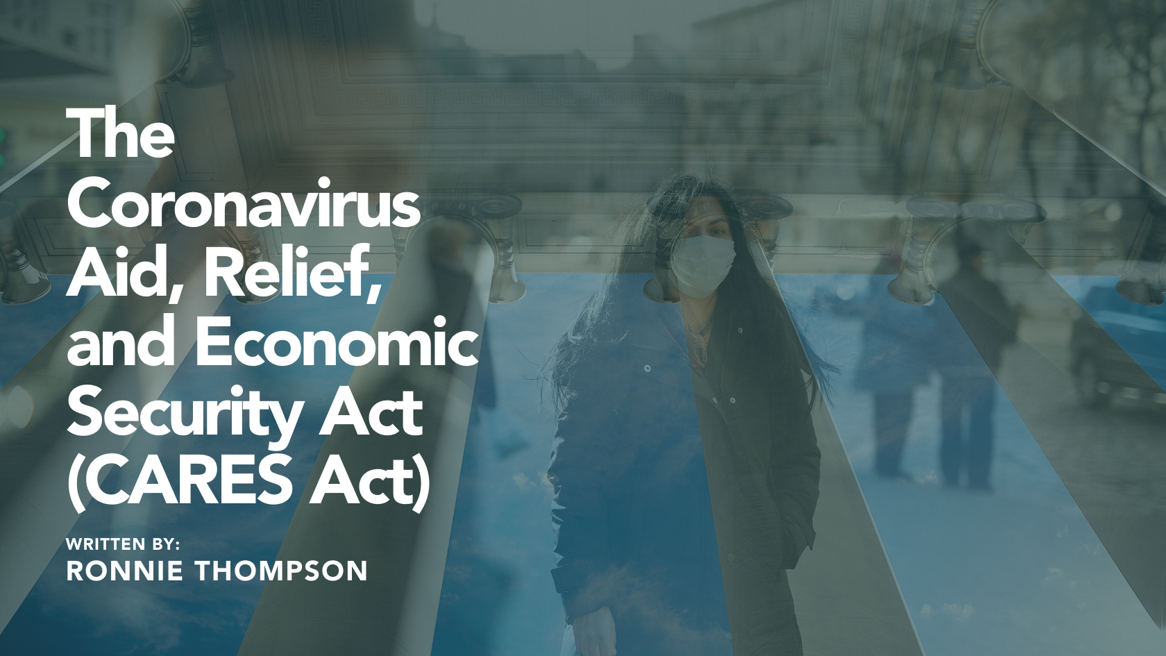 The Coronavirus Aid, Relief, and Economic Security Act (CARES Act) Thumbnail