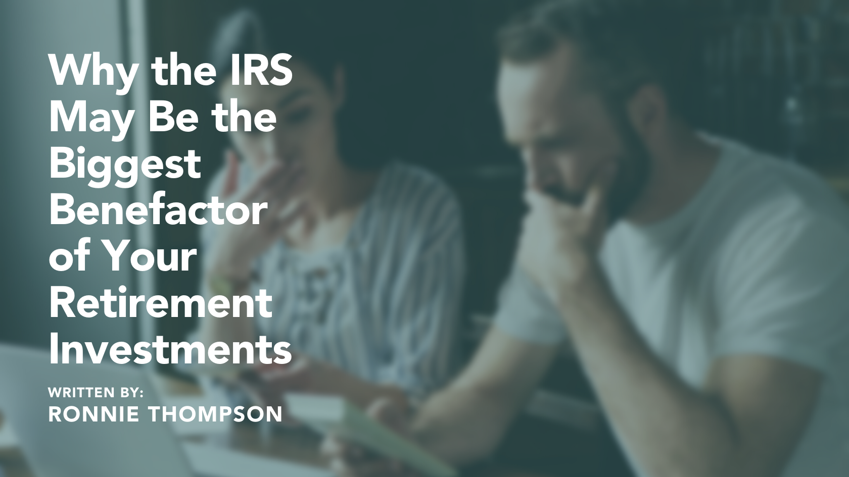 Why the IRS May Be the Biggest Benefactor of Your Retirement Investments Thumbnail