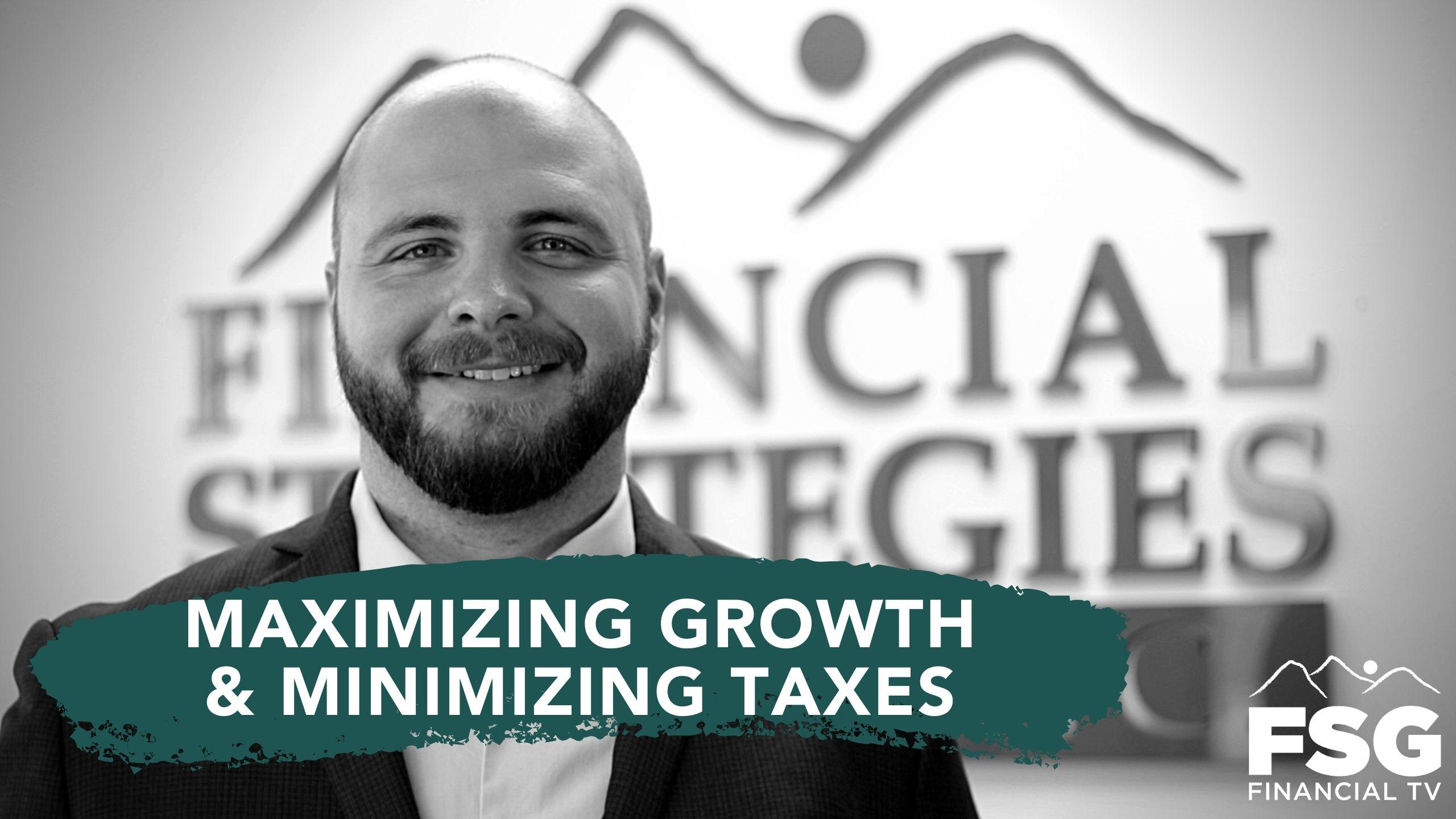 Educational Moment: Maximizing Growth and Minimizing Taxes Thumbnail