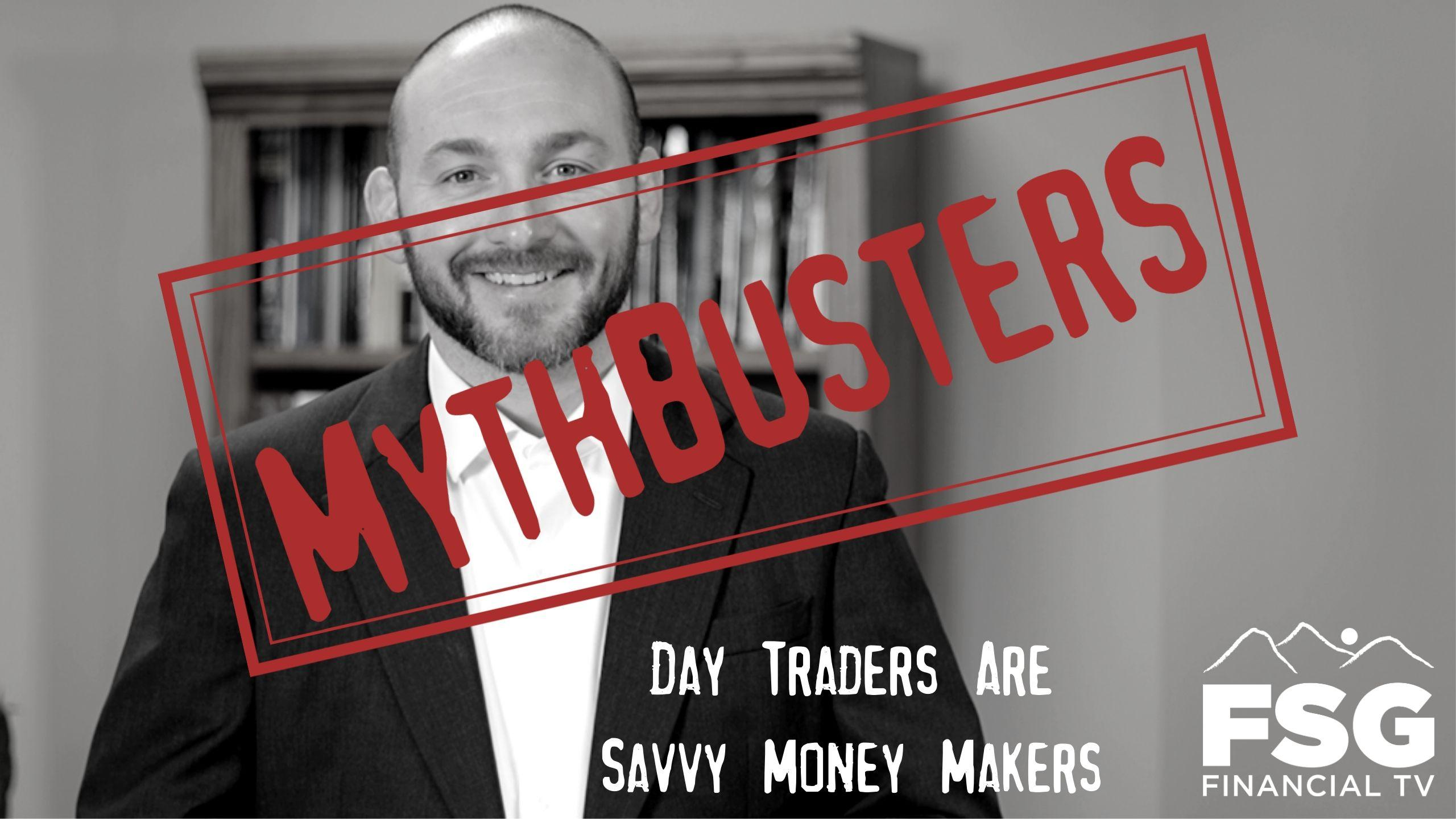 Mythbusters: Day Traders Are Savvy Money Makers Thumbnail