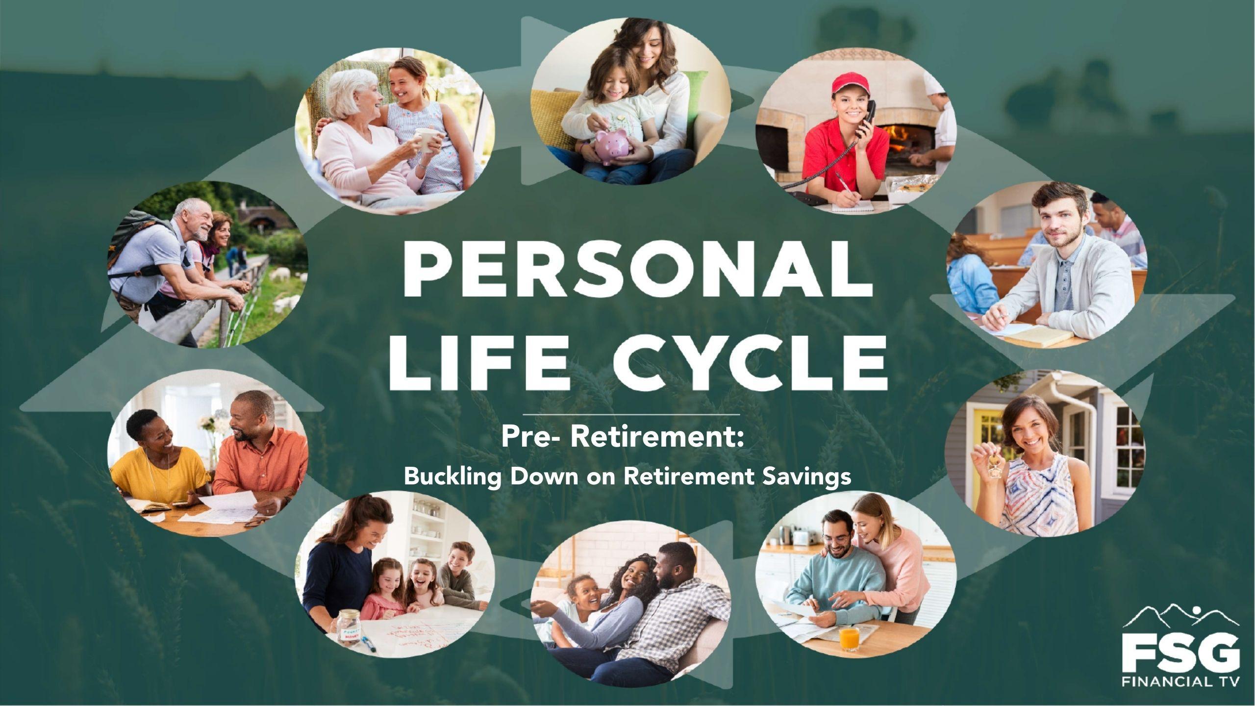 Personal Life Cycle: Pre- Retirement: Buckling Down on Retirement Savings Thumbnail