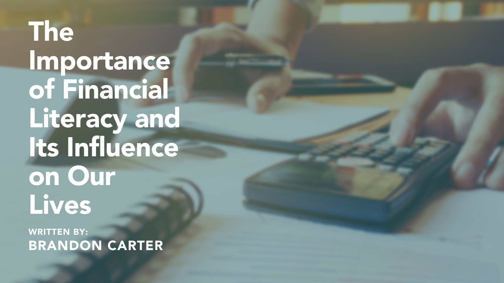 The Importance of Financial Literacy and Its Influence on Our Lives Thumbnail