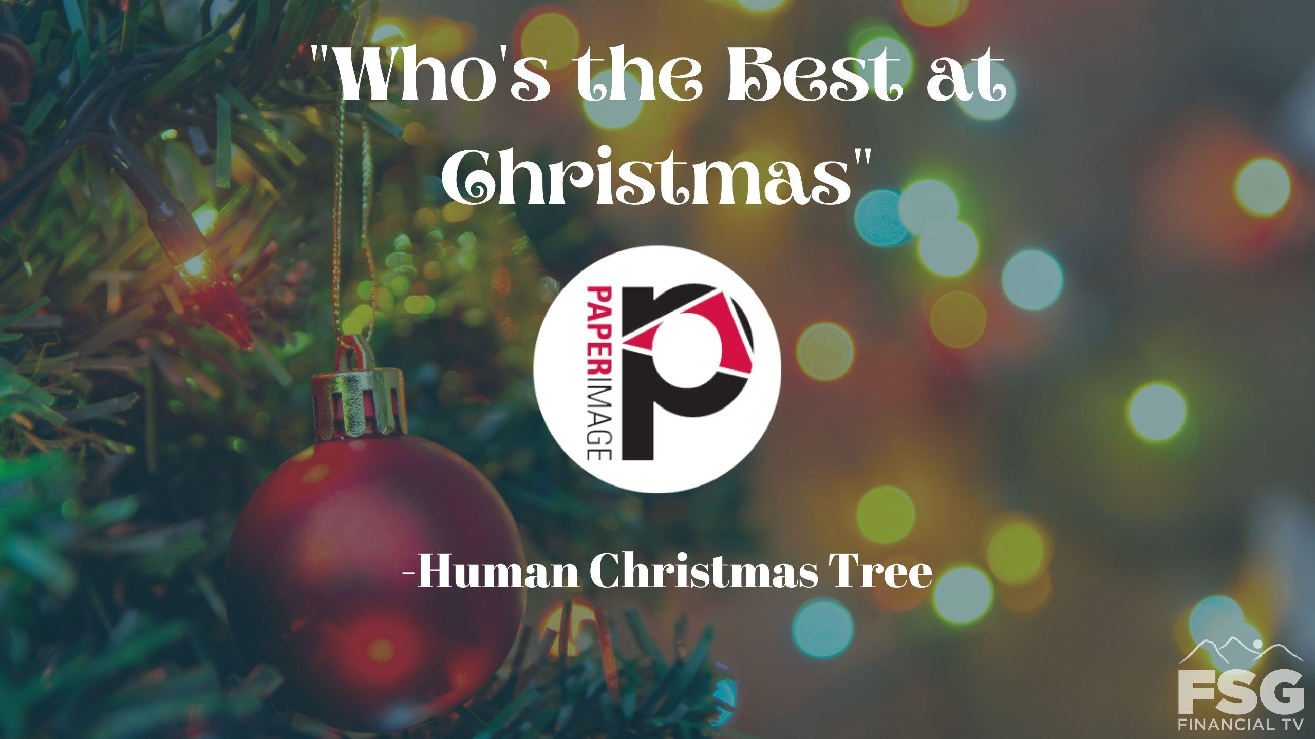"""Who's the Best at Christmas"" Human Christmas Tree- Paper Image Thumbnail"