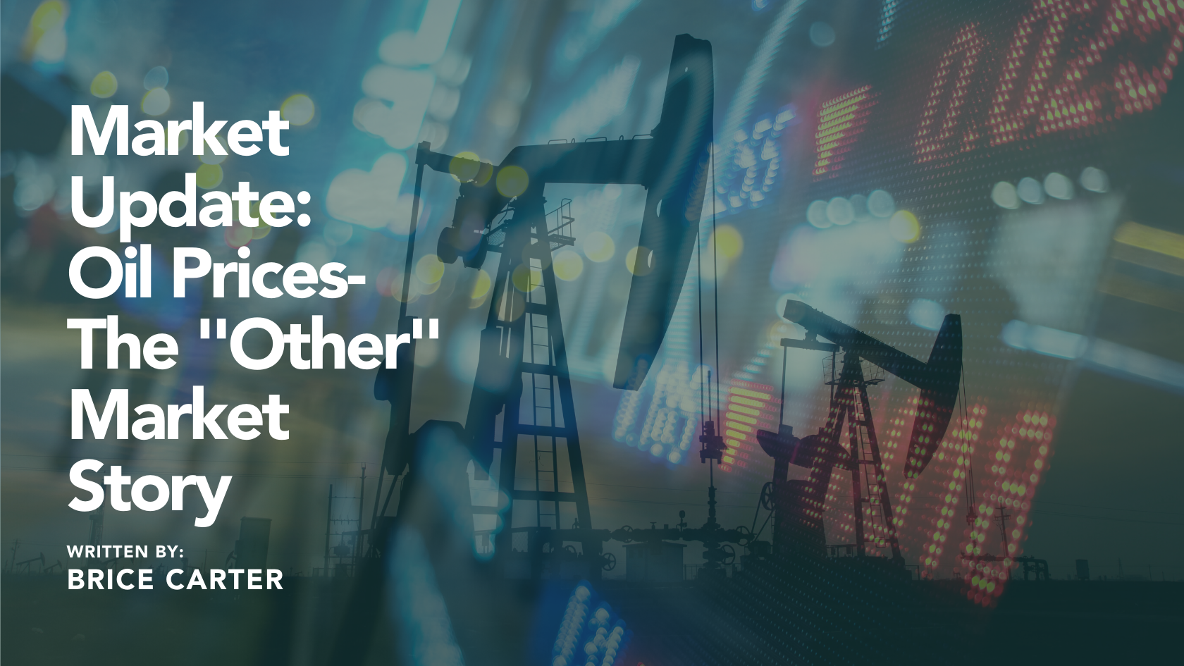 """Market Update: Oil Prices- The """"Other"""" Market Story Thumbnail"""