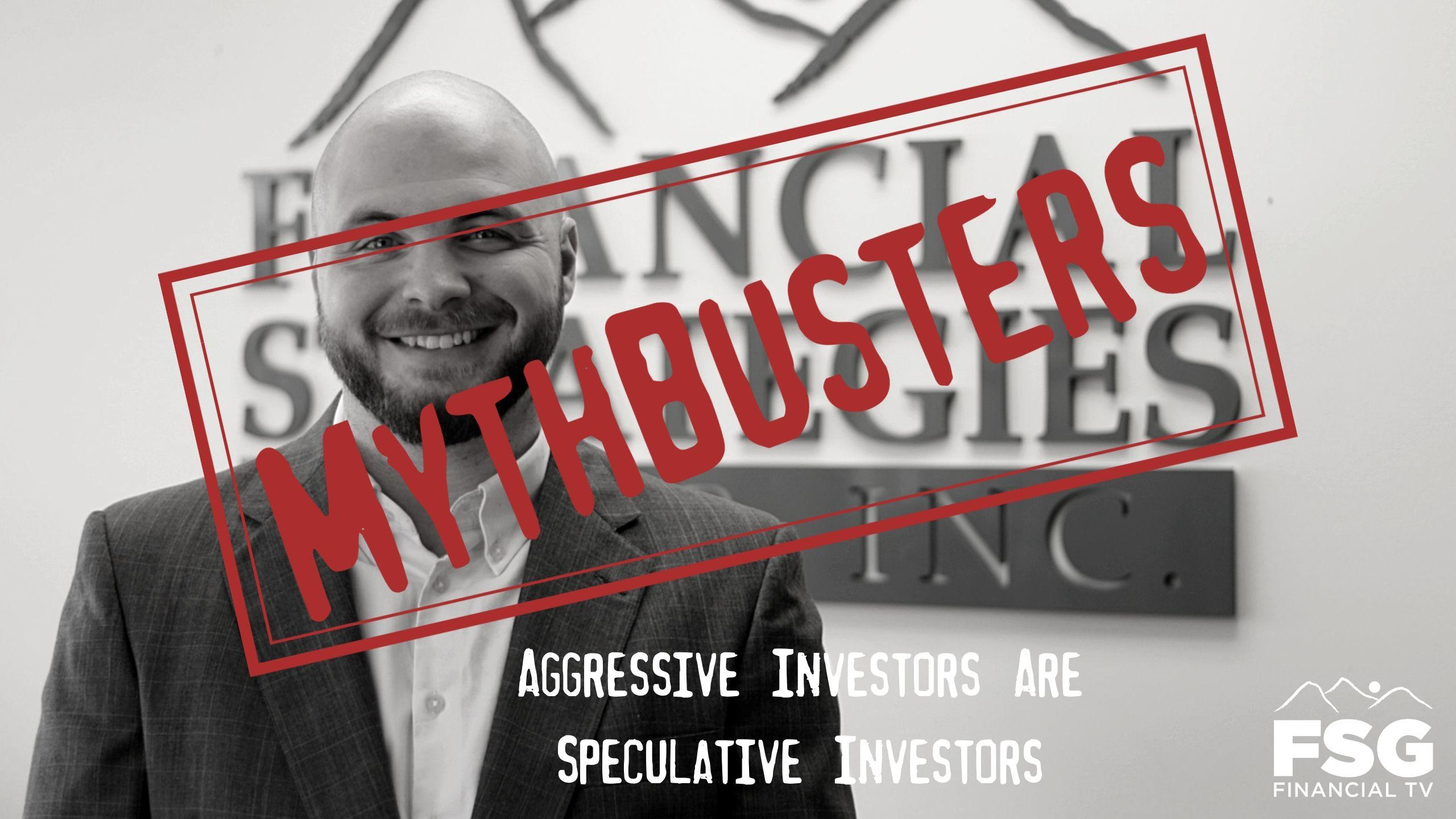 MythBusters: Aggressive Investors Are Speculative Investors Thumbnail