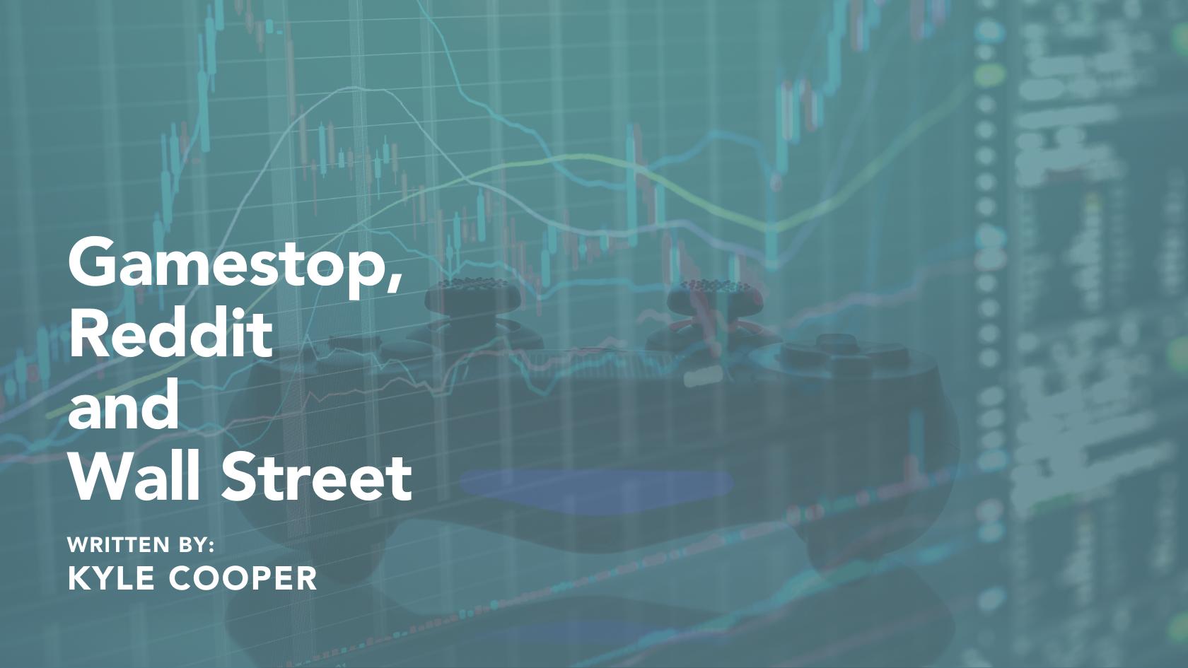 Gamestop, Reddit and Wall Street Thumbnail
