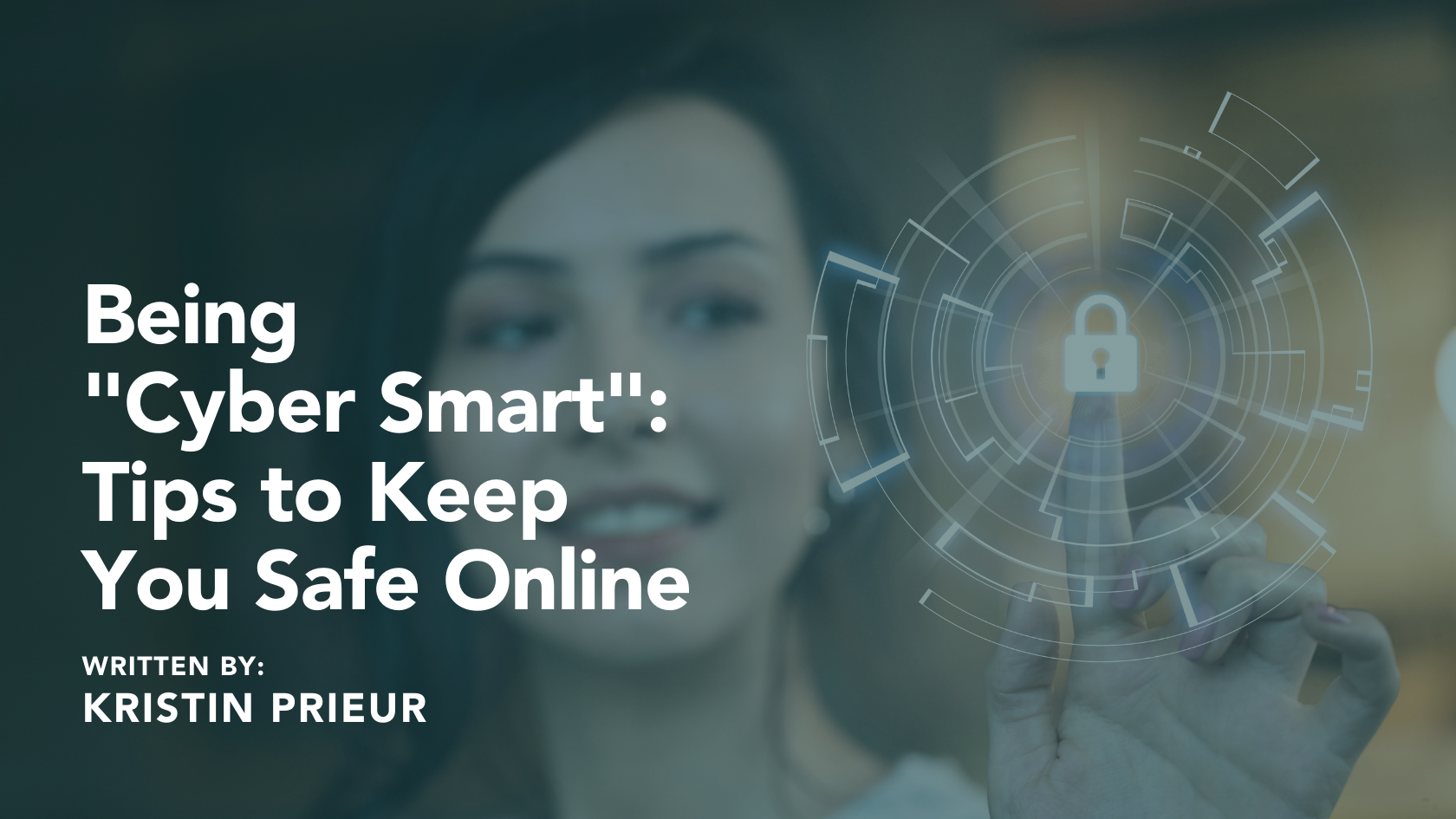 """Being """"Cyber Smart"""": Tips to Keep You Safe Online Thumbnail"""