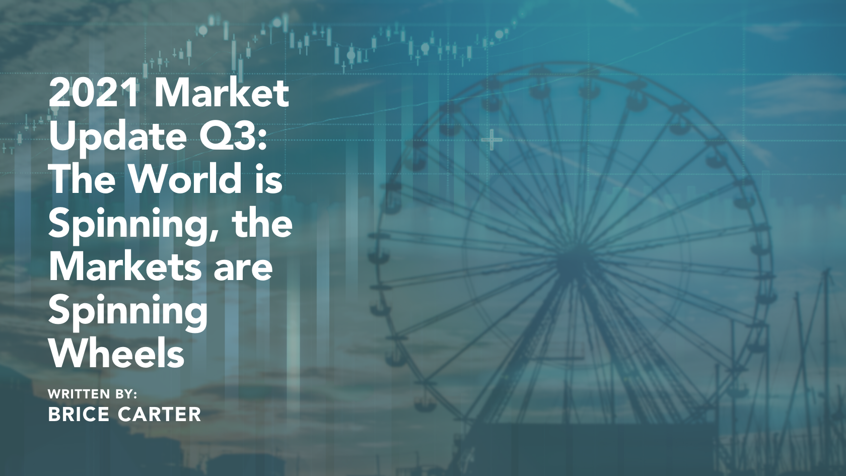 2021 Third Quarter Market Update- The Markets are Spinning Wheels Thumbnail