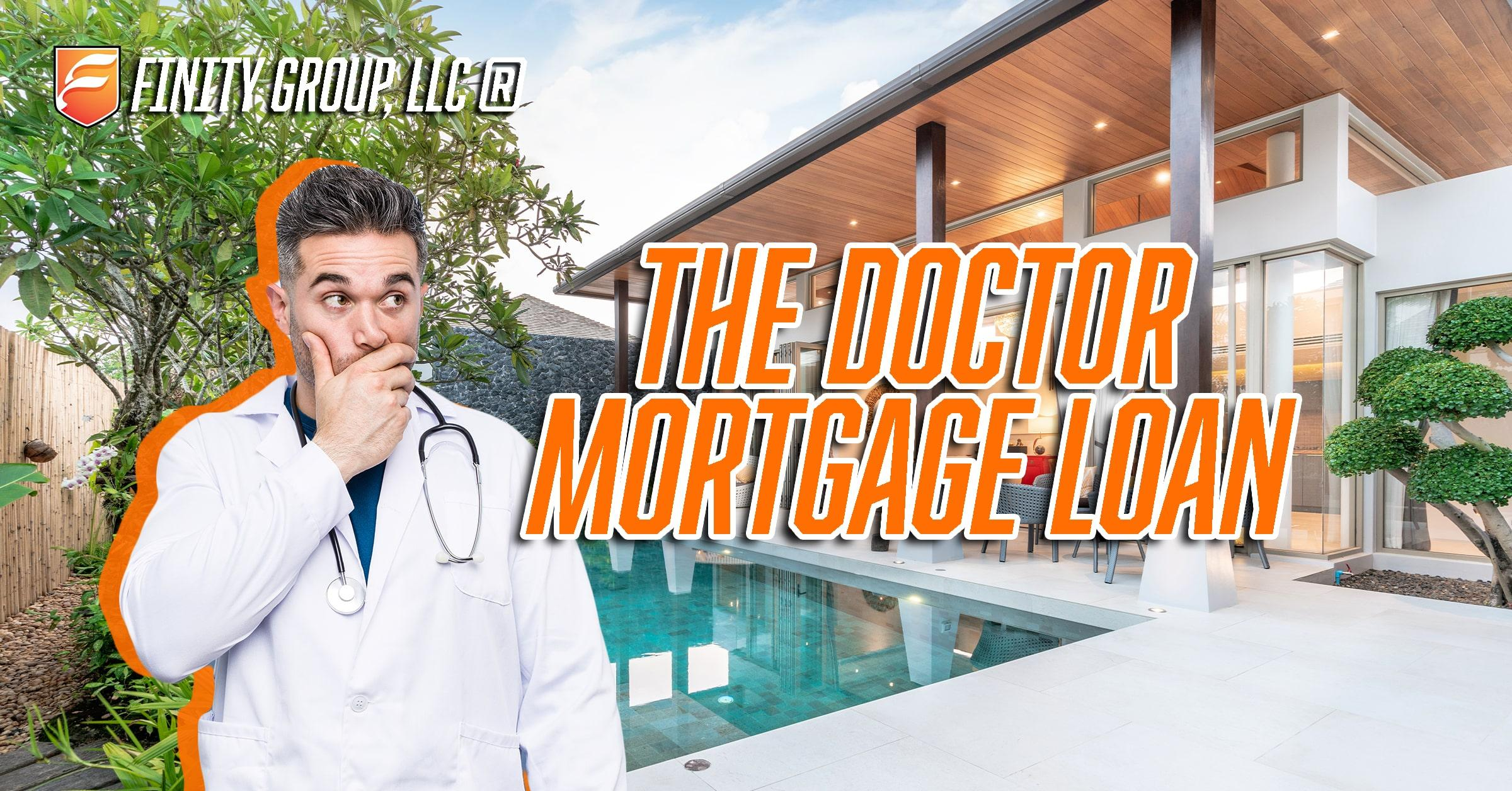 The Doctor Mortgage Loan Finity Group Llc