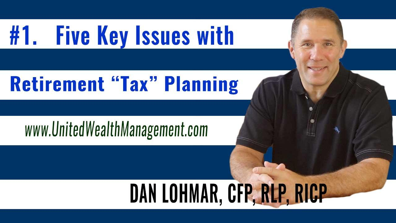 Five Key Issues with Retirement Tax Planning Thumbnail