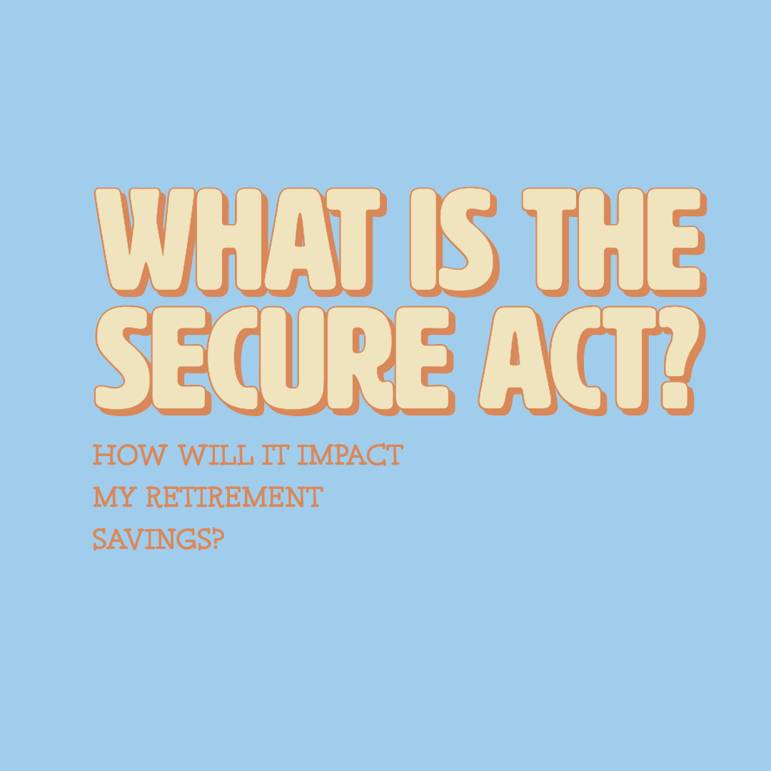What is the SECURE Act and How Does It Impact My Finances? Thumbnail